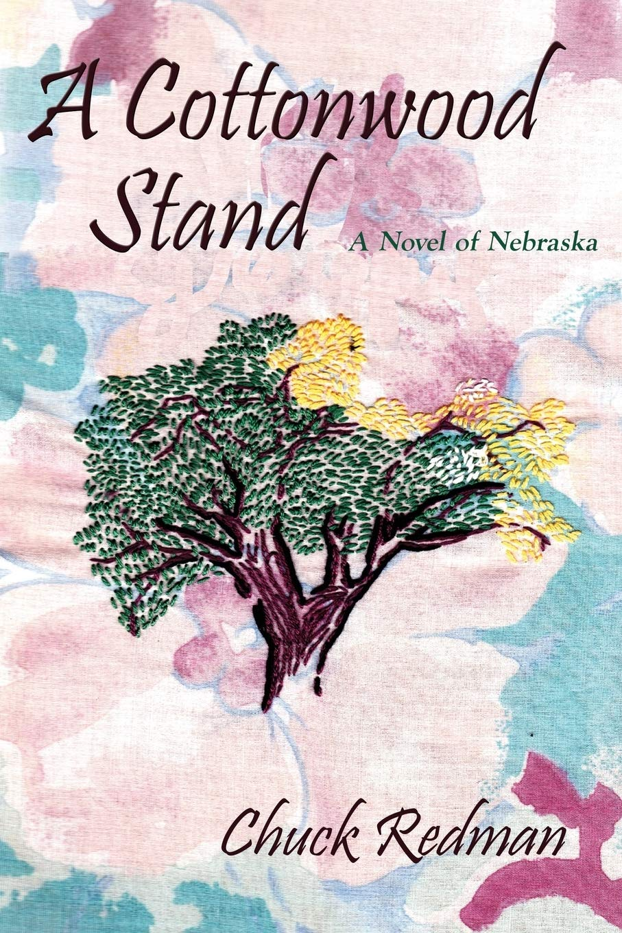 A Cottonwood Stand: A Novel of Nebraska by  Chuck Redman
